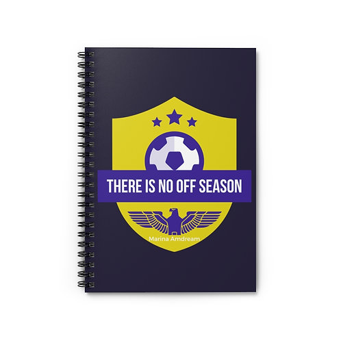 There Is No Off Season Spiral Notebook - Ruled Line