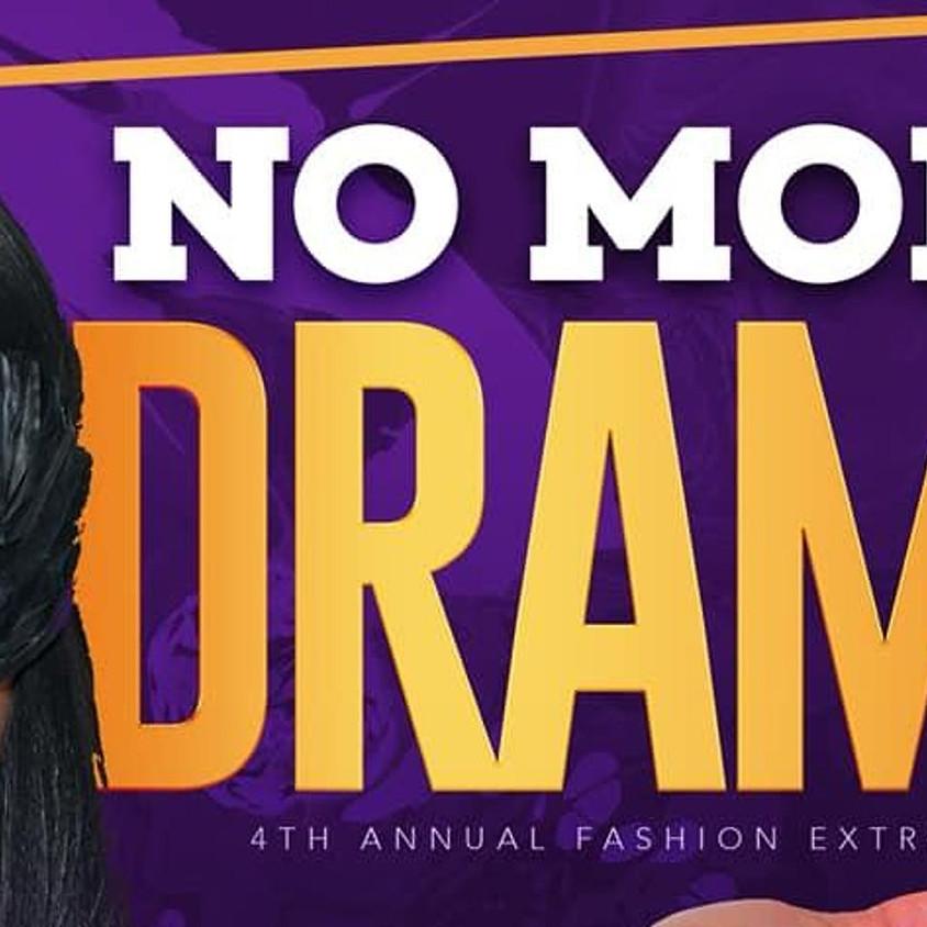"""""""No More Drama"""" Fashion Extravaganza"""