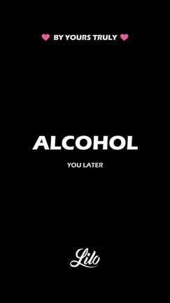 VDAY_alcohol-you-later_STORY-V1.jpg