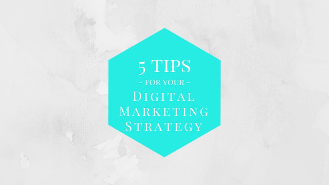5 Tips to Enhance Your Digital Marketing Strategy