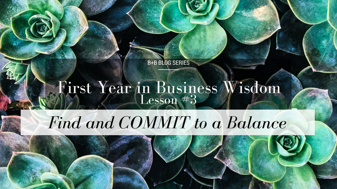 First Year in Business Wisdom: Lesson 3