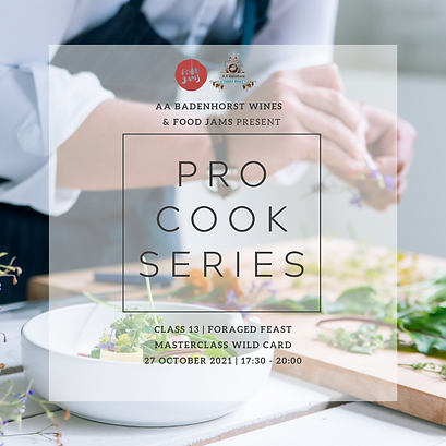 Welcome to the ProCook Series_Aug-Nov'21_Insta CLASS 13 forage feast.png