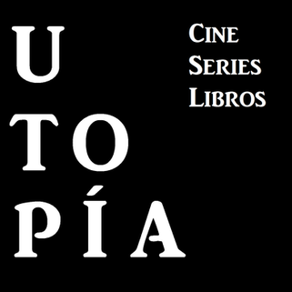 Utopía: cine, serie, libros