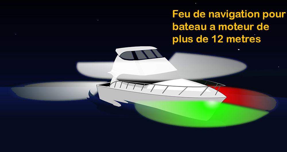 Feu de navigation pour bateau a moteur de plus de 12 metres