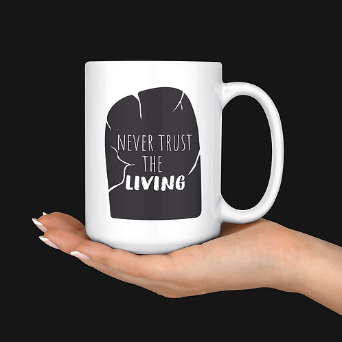 Never Trust the Living Mug