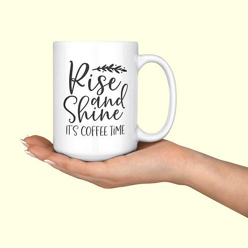 Rise & Shine It's Coffee Time Mug