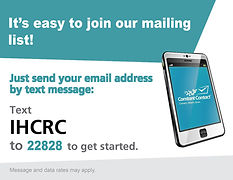 It's easy to join our mailing list. Text IHCRC to 22828 to get started..