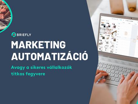 Marketing automatizáció - avagy a sikeres vállalkozások titkos fegyvere!