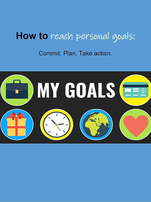 How to reach your personal goals: live the life you want (e-book)