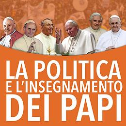 La politica e l'insegnamento dei Papi
