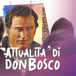 L attualita di Don Bosco