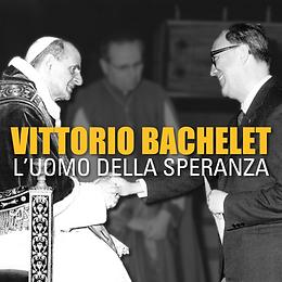 Vittorio Bachelet uomo della speranza