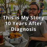 This is My Story (10 Years After Diagnosis)
