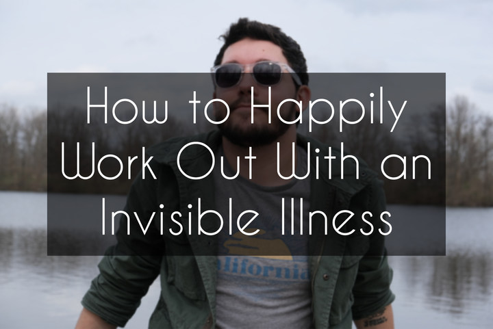 How to Happily Work Out With an Invisible Illness