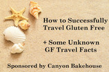 How to Successfully Travel Gluten Free + Some Unknown GF Travel Facts