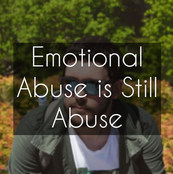 Emotional Abuse is Still Abuse