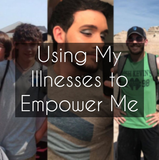 Using My Illnesses to Empower Me