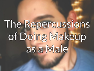 The Repercussions of Doing Makeup as a Male
