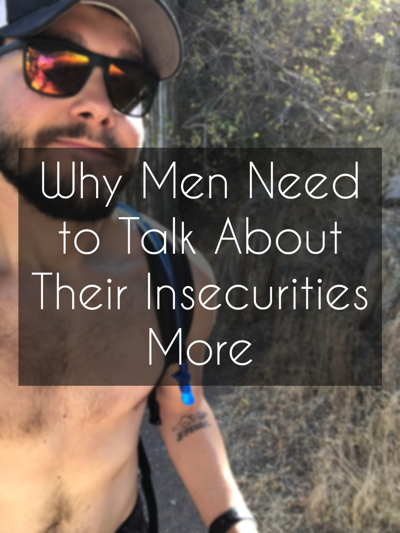 Why Men Need to Talk About Their Insecutities More