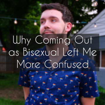Why Coming Out as Bisexual Left Me More Confused