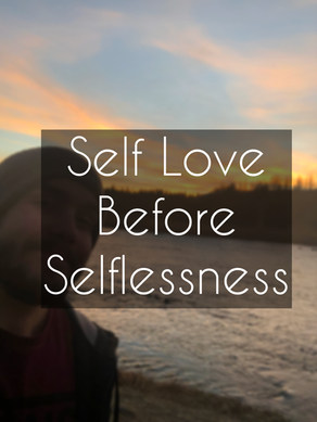 Self Love Before Selflessness