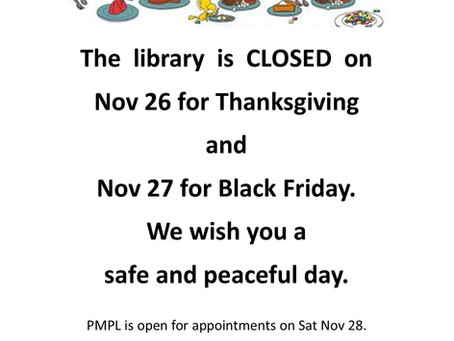 Lib Closed on T-Day & Black Friday