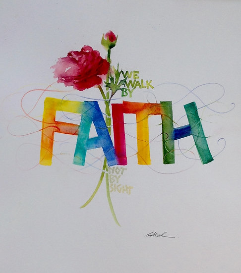 """""""Walk by Faith"""""""