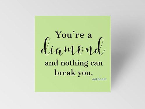 You're a Diamond Magnet