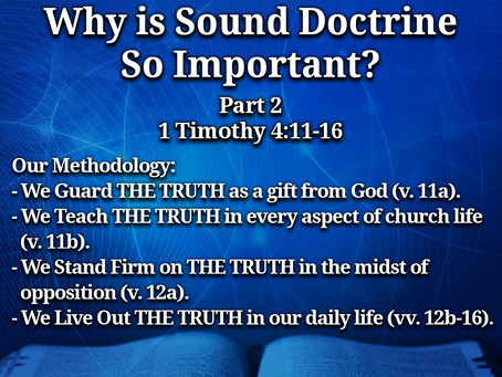 Why is Sound Doctrine So Important? Part 2 (1 Timothy 4:11-16) - 8/29/21