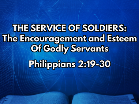The Service of Soldiers (Philippians 2:19-30) - 3/22/20