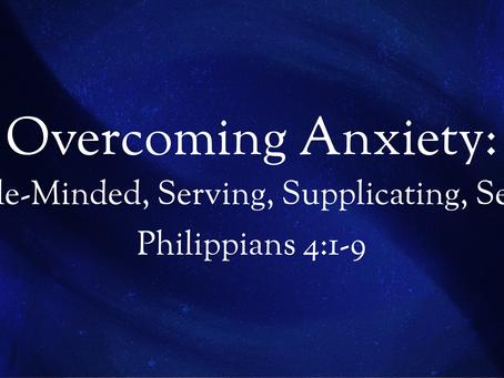 Overcoming Anxiety (Philippians 4:1-9) - 4/26/20