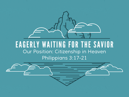 Eagerly Waiting for the Savior (Philippians 3:17-21) - 4/19/20