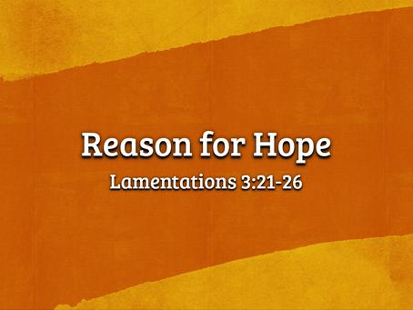 Sermon Notes: Reason for Hope (Lamentations 3:21-26) - 6/28/20
