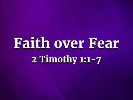 Faith over Fear (1 Timothy 1:1-7) - 5/10/20