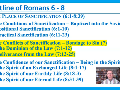 Sunday School Notes: The Conflicts of Sanctification, Part 1 (Romans 7:1-6) - 5/3/20