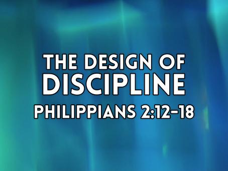 The Design of Discipline (Philippians 2:12-18) - 3/8/20