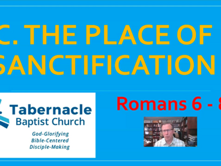 Sunday School: The Place of Sanctification, Part 1 (Romans 6:1-10) - 4/19/20