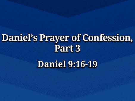 Daniel's Prayer of Confession, Part 3 (Daniel 9:16-19) - 1/24/21