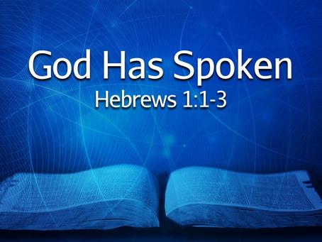 God Has Spoken (Hebrews 1:1-3) - 6/9/21