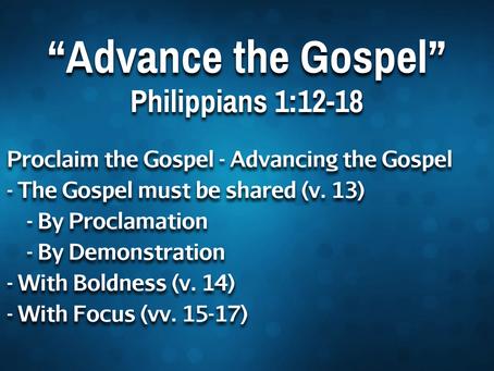 Advance the Gospel (Philippians 1:12-18) - 9/1/21