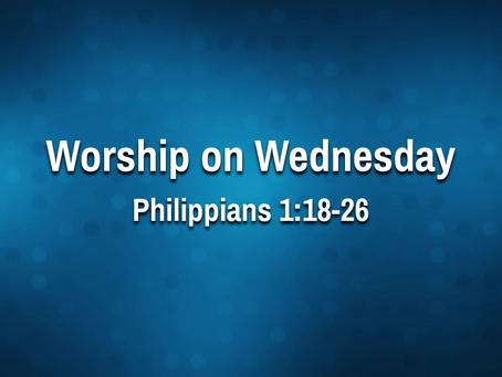 Worship on Wednesday - Philippians 1:18-26 - 9/8/21
