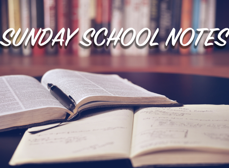 Sunday School Notes: The Place of Sanctification, Part 2 (Romans 6) - 4/26/20