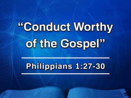 Conduct Worthy of the Gospel (Philippians 1:27-30) - 1/19/20