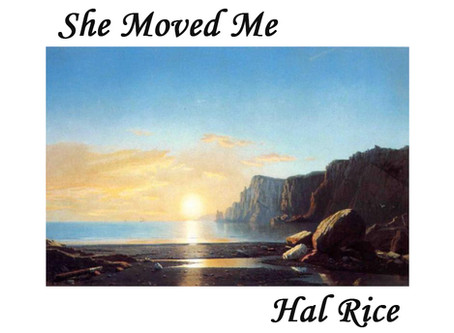 """She Moved Me,"" a song by Hal Rice"
