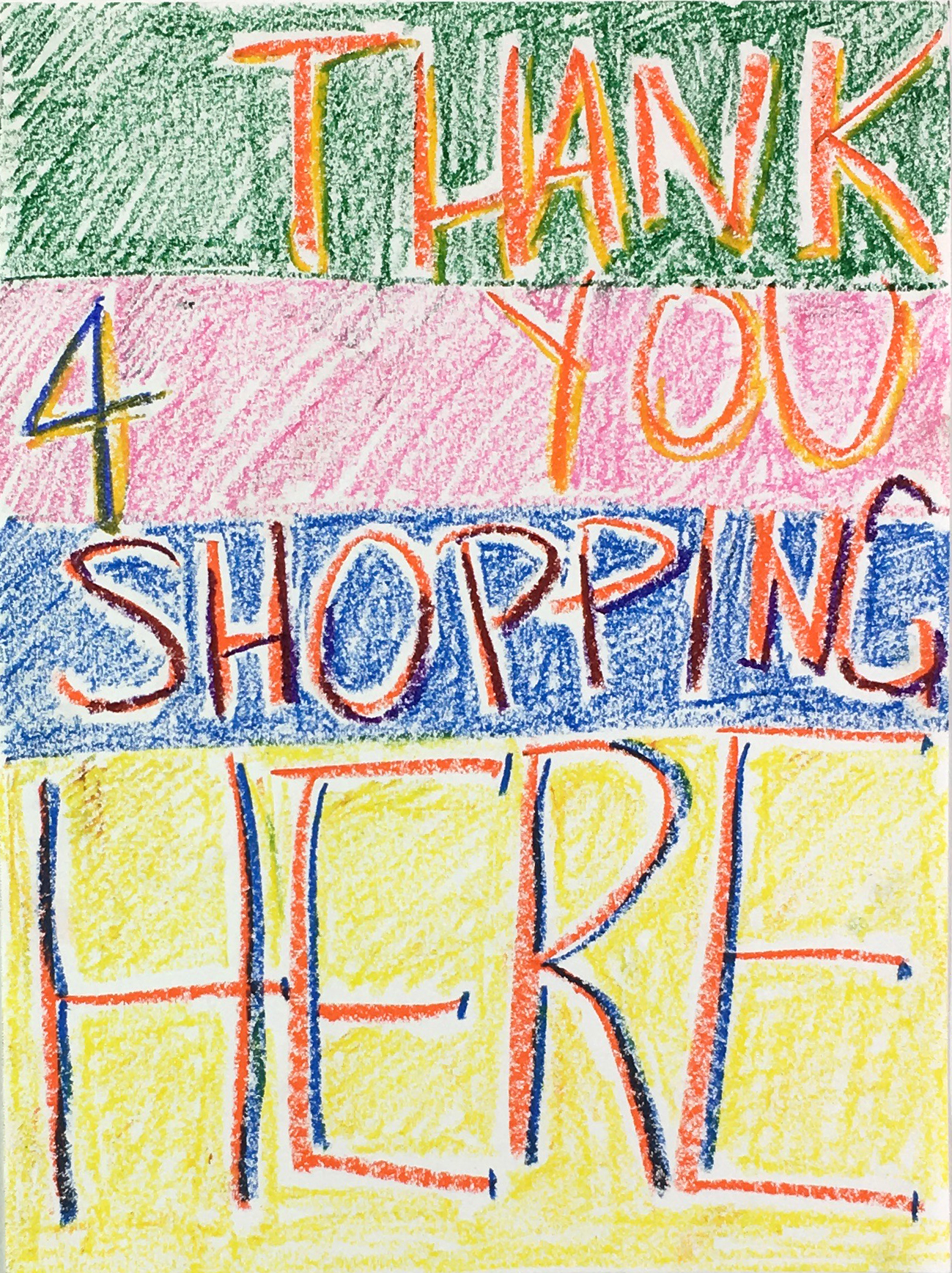 Thank You 4 Shopping Here