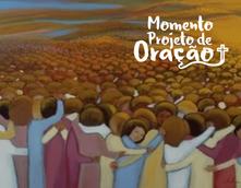 Momento Projeto de Oração - Comunhão dos Santos.