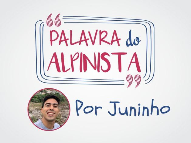 Palavra do Alpinista - Juninho