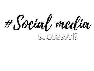 HOE ZET JE SUCCESVOL SOCIAL MEDIA IN?