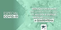 Orientações à sociedade sobre a redução de danos decorrentes do uso de álcool e outras drogas durante a quarentena
