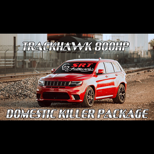TRACKHAWK 800HP DOMESTIC KILLER PACKAGE